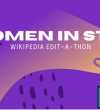 Join us to celebrate Women in STEM through a Wikipedia edit-a-thon!